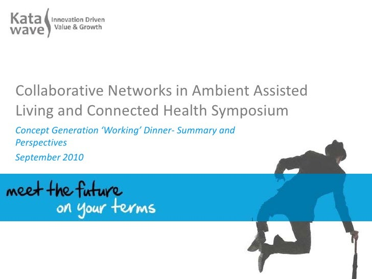 Collaborative Networks in Ambient Assisted Living and Connected Health Symposium <br />Concept Generation 'Working' Dinner...