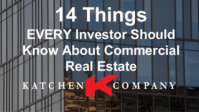 14 Things EVERY Investor Should Know About Commercial Real Estate