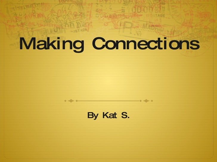 Making Connections By Kat S.