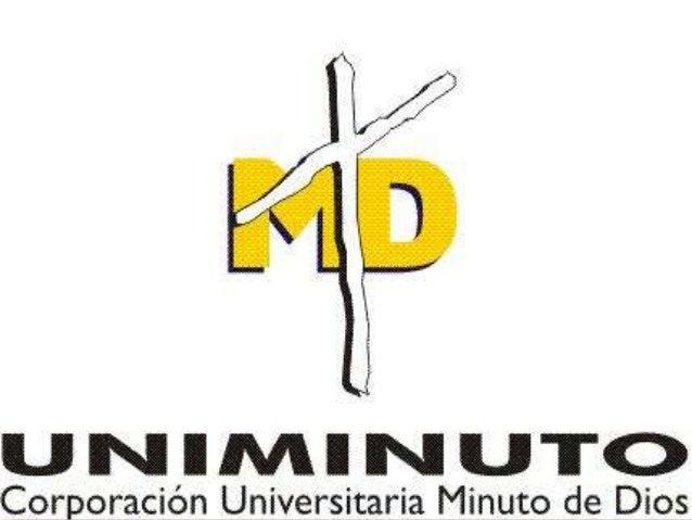 El Sistema Universitario UNIMINUTO inspirado en el  Evangelio, la espiritualidad Eudista y la Obra  Minuto de Dios, agrupa...