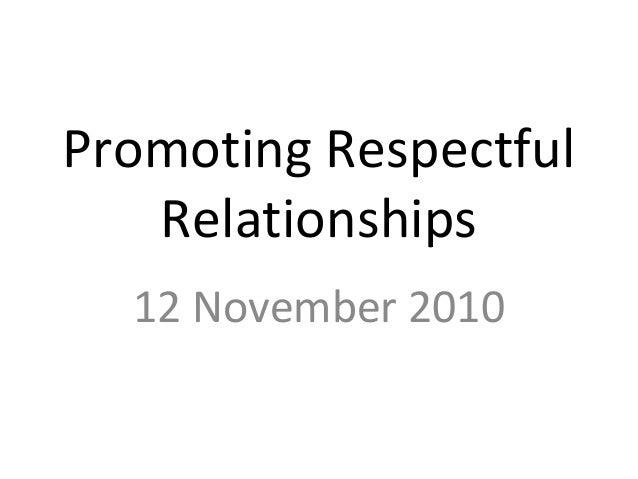 Promoting Respectful Relationships 12 November 2010
