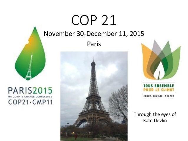 COP 21 November 30-December 11, 2015 Paris Through the eyes of Kate Devlin
