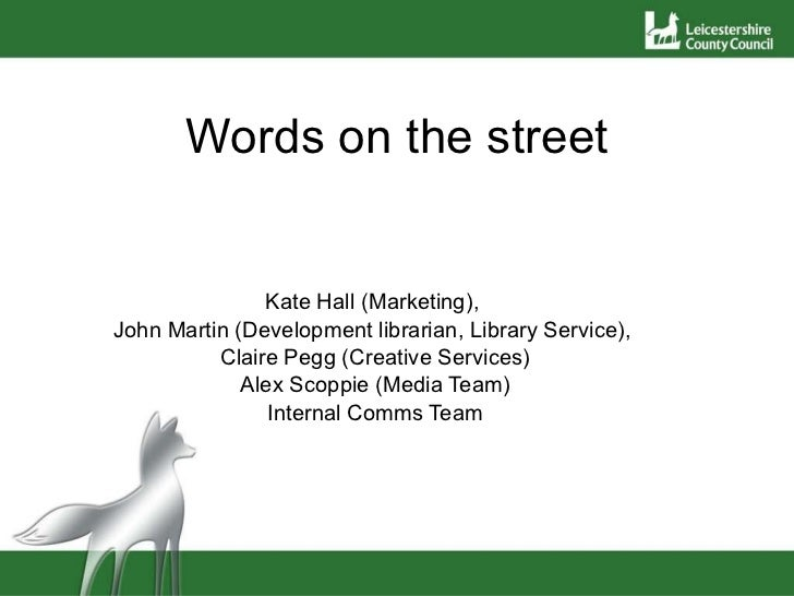 Words on the street Kate Hall (Marketing),  John Martin (Development librarian, Library Service),  Claire Pegg (Creative S...
