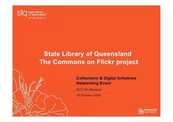 State Library of Queensland The Commons on Flickr project            Collections & Digital Initiatives           Networkin...