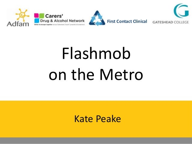 First Contact Clinical  Flashmob on the Metro Kate Peake