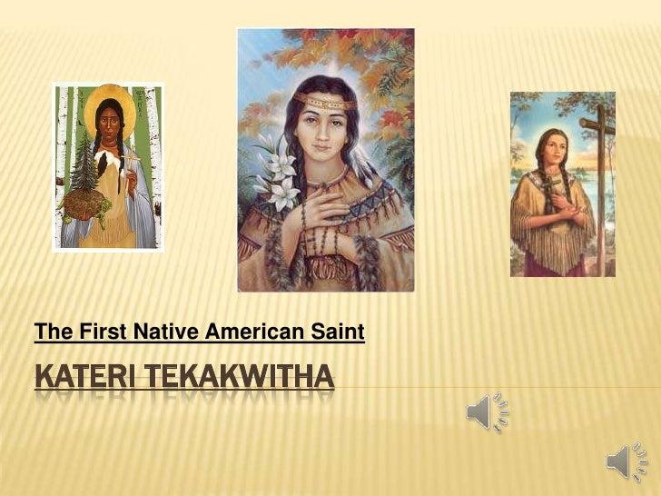 The First Native American SaintKATERI TEKAKWITHA