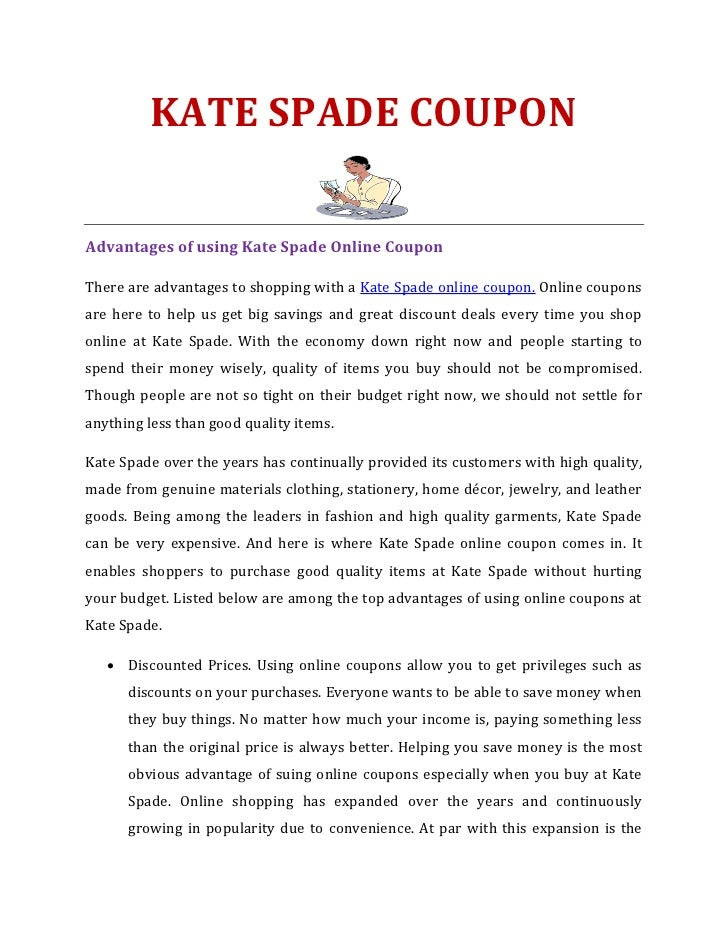 KATE SPADE COUPONAdvantages of using Kate Spade Online CouponThere are advantages to shopping with a Kate Spade online cou...