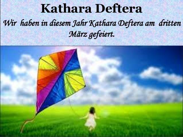 Kathara Deftera Wir haben in diesem Jahr Kathara Deftera am dritten März gefeiert.