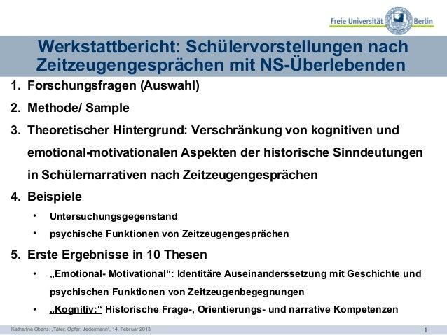 Werkstattbericht: Schülervorstellungen nach          Zeitzeugengesprächen mit NS-Überlebenden1. Forschungsfragen (Auswahl)...