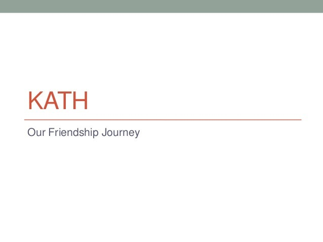 KATHOur Friendship Journey