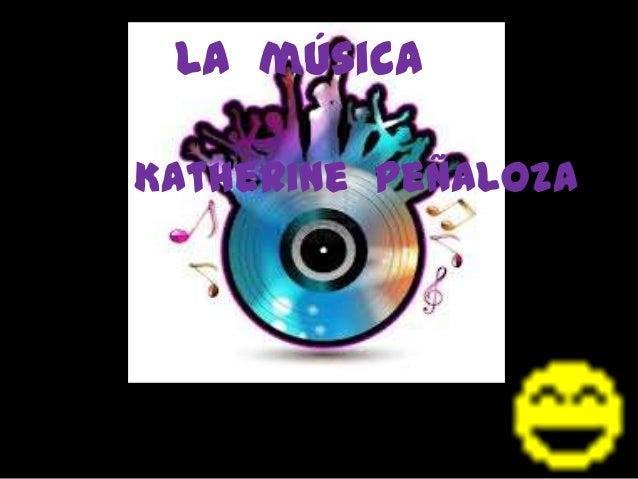 La músicaKatherine Peñaloza