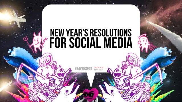 New Year's Resolutions For Social Media, Digiday Brand Summit, December 2016