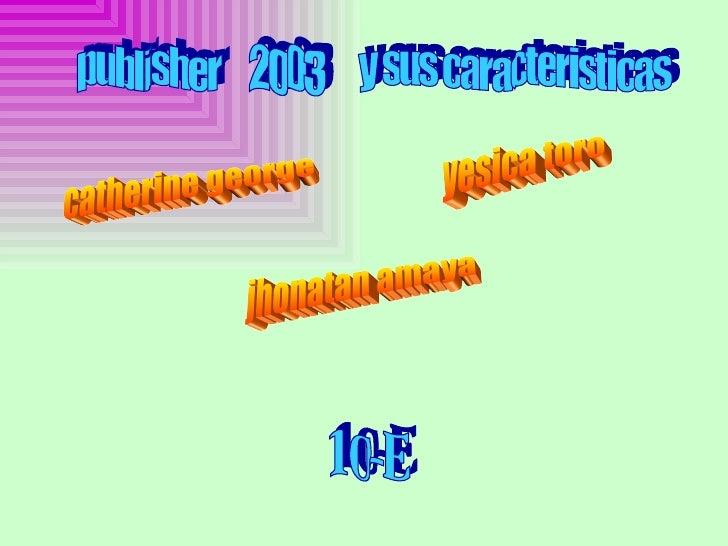 Publisher 2003      es la aplicación de autoedición o DTP por DeskTop Publishing en ingles de microsoftCorporation. A menu...