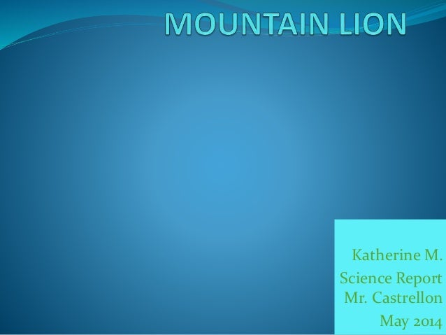 Katherine M. Science Report Mr. Castrellon May 2014