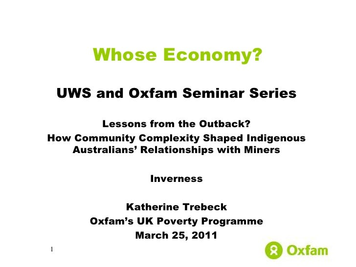 Whose Economy?    UWS and Oxfam Seminar Series        Lessons from the Outback?How Community Complexity Shaped Indigenous ...