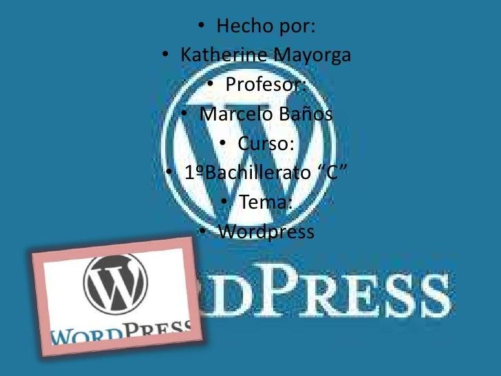 """• Hecho por:• Katherine Mayorga     • Profesor:  • Marcelo Baños      • Curso:• 1ºBachillerato """"C""""       • Tema:    • Word..."""