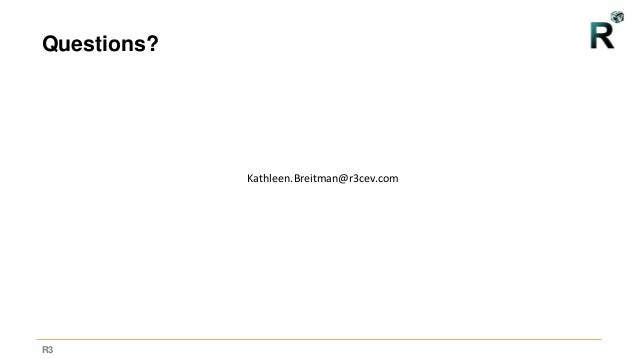 R3 Questions? Kathleen.Breitman@r3cev.com