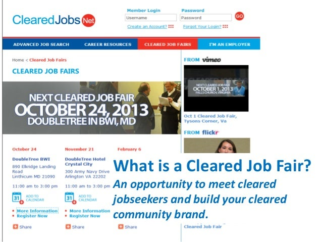 What is a Cleared Job Fair? An opportunity to meet cleared jobseekers and build your cleared community brand.
