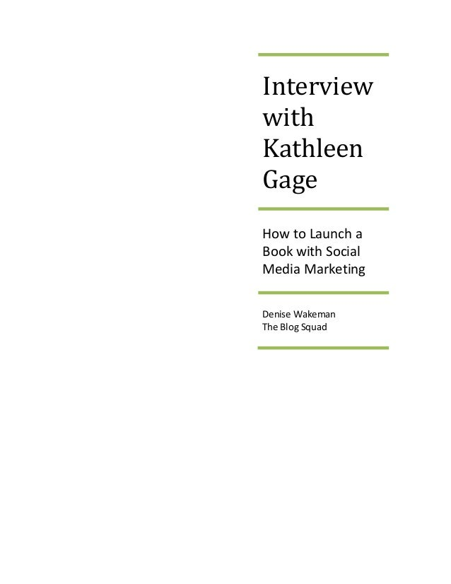Interview with Kathleen Gage How to Launch a Book with Social Media Marketing Denise Wakeman The Blog Squad