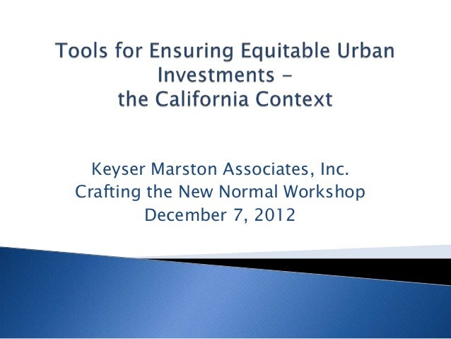 Keyser Marston Associates, Inc.Crafting the New Normal Workshop         December 7, 2012
