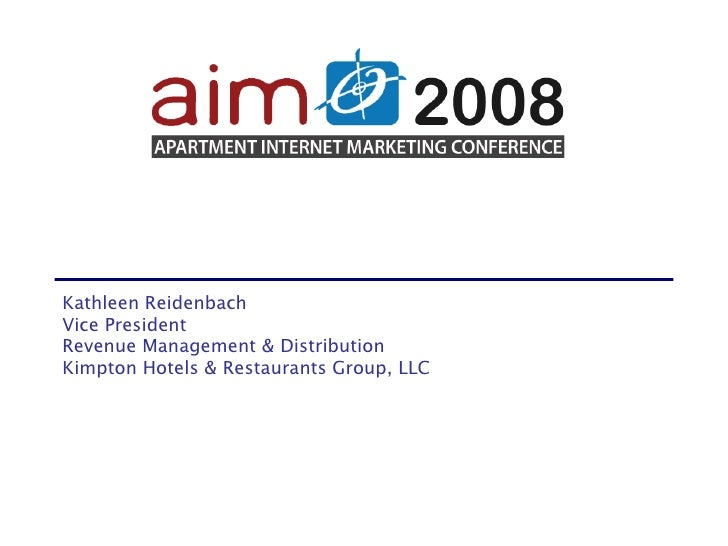 Kathleen Reidenbach Vice President Revenue Management & Distribution Kimpton Hotels & Restaurants Group, LLC