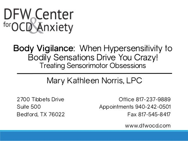 Body Vigilance: When Hypersensitivity to Bodily Sensations Drive You Crazy! Treating Sensorimotor Obsessions Mary Kathleen...