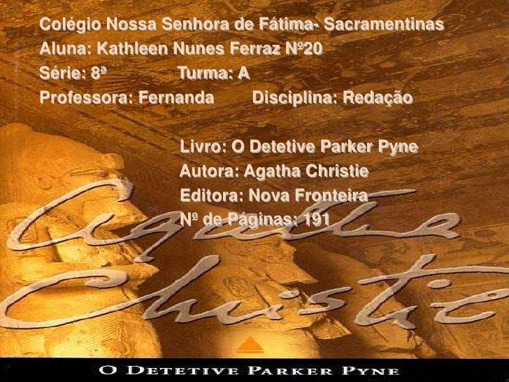 Colégio Nossa Senhora de Fátima- Sacramentinas<br />Aluna: Kathleen Nunes Ferraz Nº20<br />Série: 8ª               Turma: ...