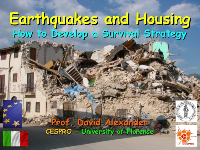 Prof. David AlexanderProf. David Alexander CESPROCESPRO - University of Florence- University of Florence Earthquakes and H...