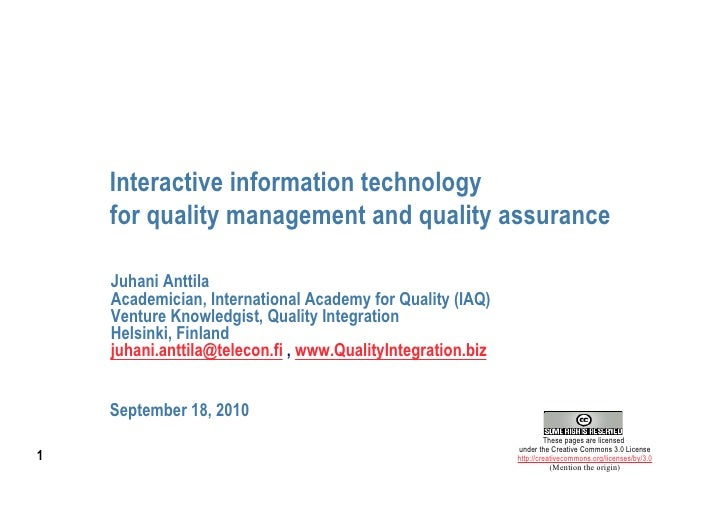 Interactive information technology    for quality management and quality assurance    Juhani Anttila    Academician, Inter...