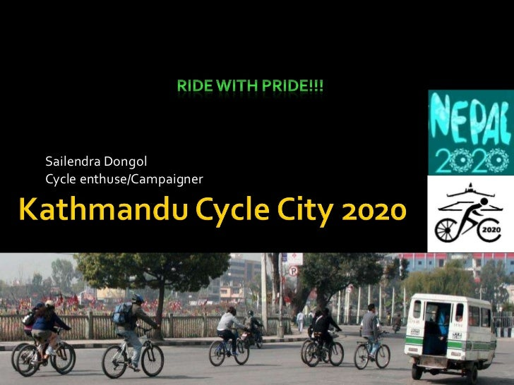 Sailendra Dongol Cycle enthuse/Campaigner Ride a motorbike if you are a man enough, ride a bicycle if you are a human enou...