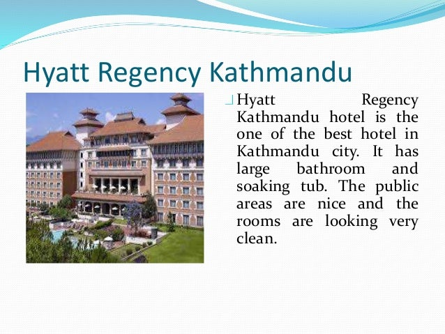 Hyatt Regency Kathmandu Hyatt Regency Kathmandu hotel is the one of the best hotel in Kathmandu city. It has large bathroo...