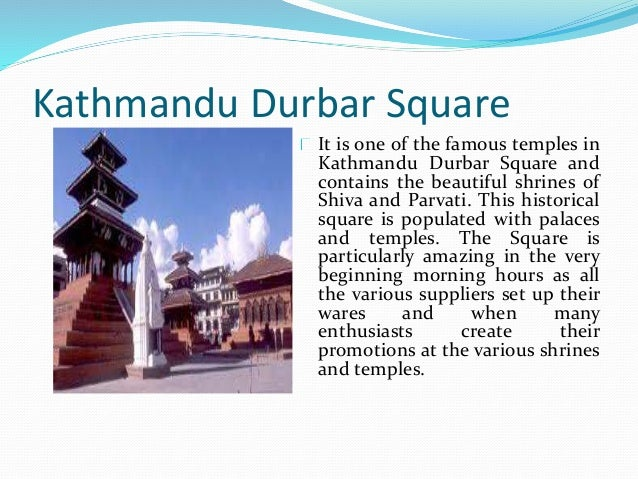 Kathmandu Durbar Square It is one of the famous temples in Kathmandu Durbar Square and contains the beautiful shrines of S...