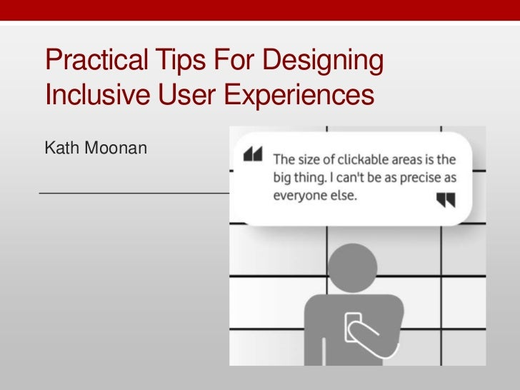 Practical Tips For Designing Inclusive User Experiences<br />Kath Moonan<br />