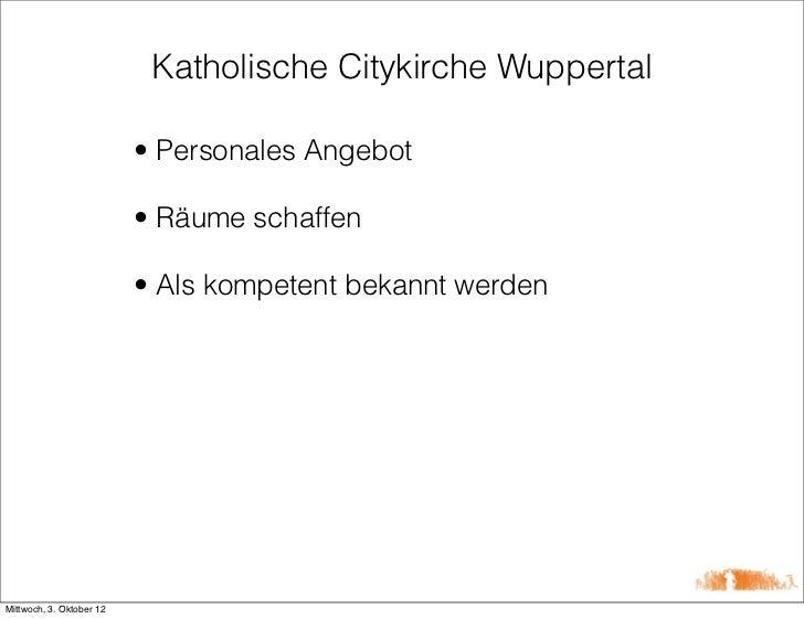Katholische Citykirche Wuppertal                          • Personales Angebot                          • Räume schaffen  ...