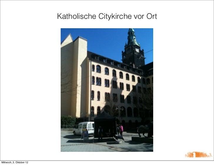 Katholische Citykirche vor OrtMittwoch, 3. Oktober 12