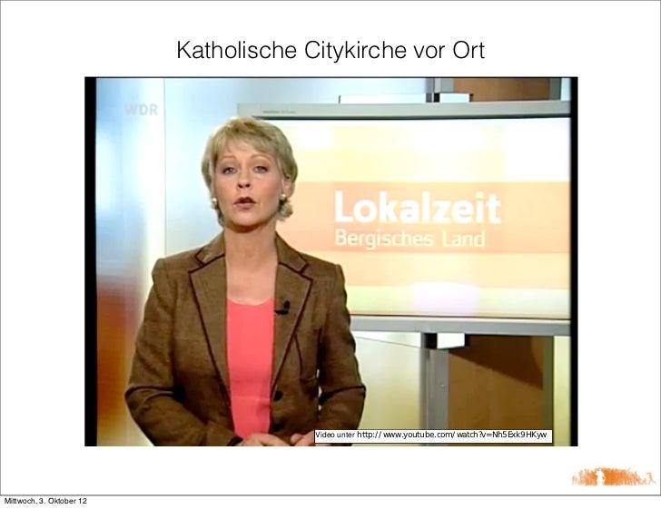 Katholische Citykirche vor Ort                                       Video unter http://www.youtube.com/watch?v=Nh5Exk9HKy...