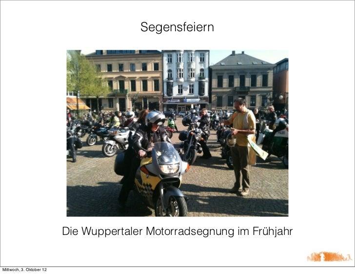 Segensfeiern                          Die Wuppertaler Motorradsegnung im FrühjahrMittwoch, 3. Oktober 12