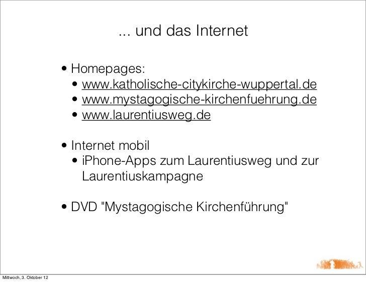 ... und das Internet                          • Homepages:                            • www.katholische-citykirche-wuppert...