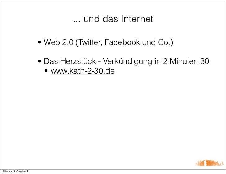 ... und das Internet                          • Web 2.0 (Twitter, Facebook und Co.)                          • Das Herzstü...