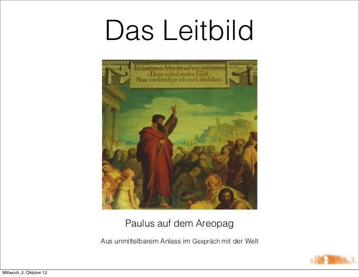 Das Leitbild                                 Paulus auf dem Areopag                          Aus unmittelbarem Anlass im G...