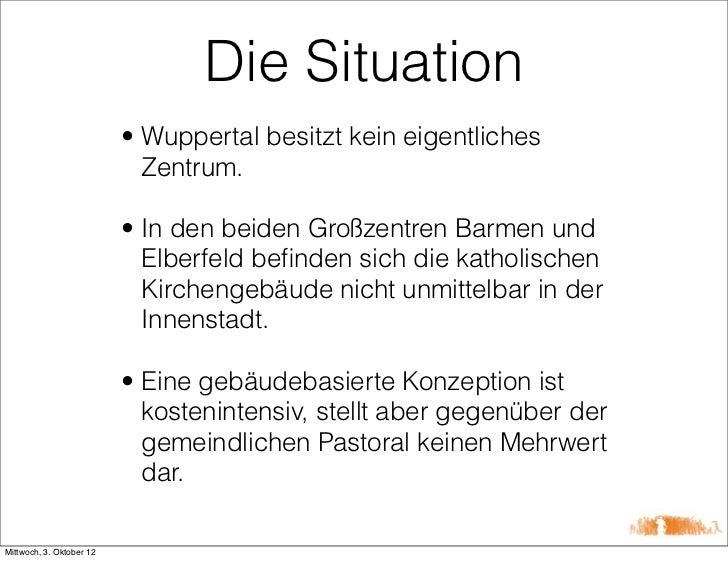 Die Situation                          • Wuppertal besitzt kein eigentliches                            Zentrum.          ...