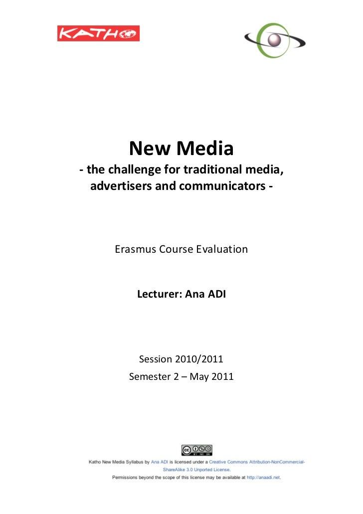 NewMedia    ‐thechallengefortraditionalmedia,       advertisersandcommunicators...