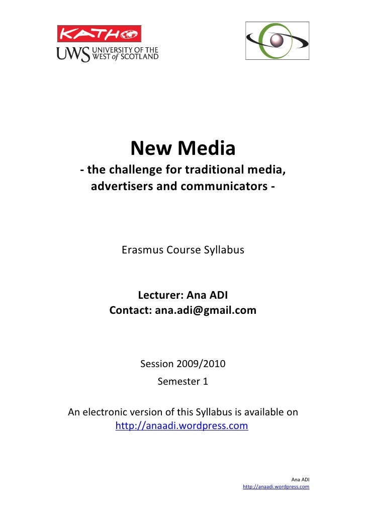 New Media   - the challenge for traditional media,      advertisers and communicators -                Erasmus Course Syll...