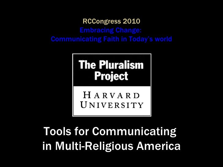 RCCongress 2010 Embracing Change:  Communicating Faith in Today's world Tools for Communicating  in Multi-Religious America