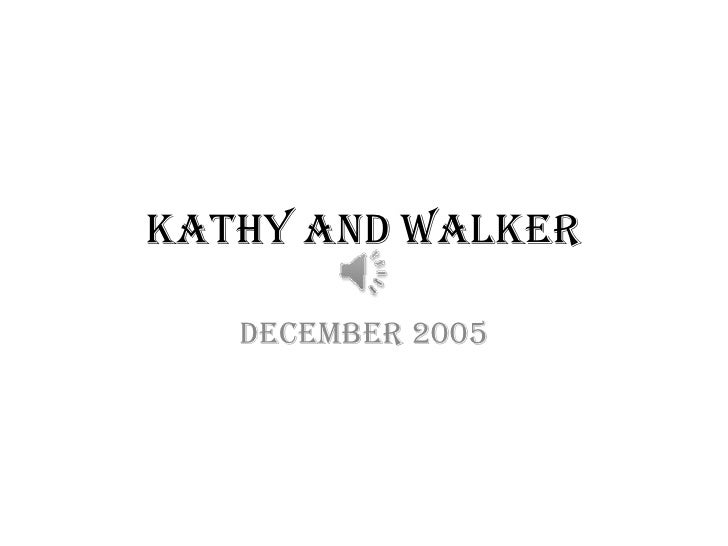 Kathy and Walker   December 2005