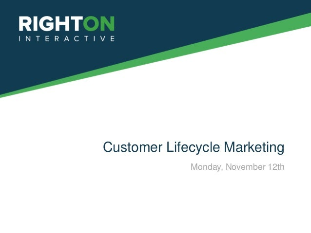 Customer Lifecycle Marketing             Monday, November 12th