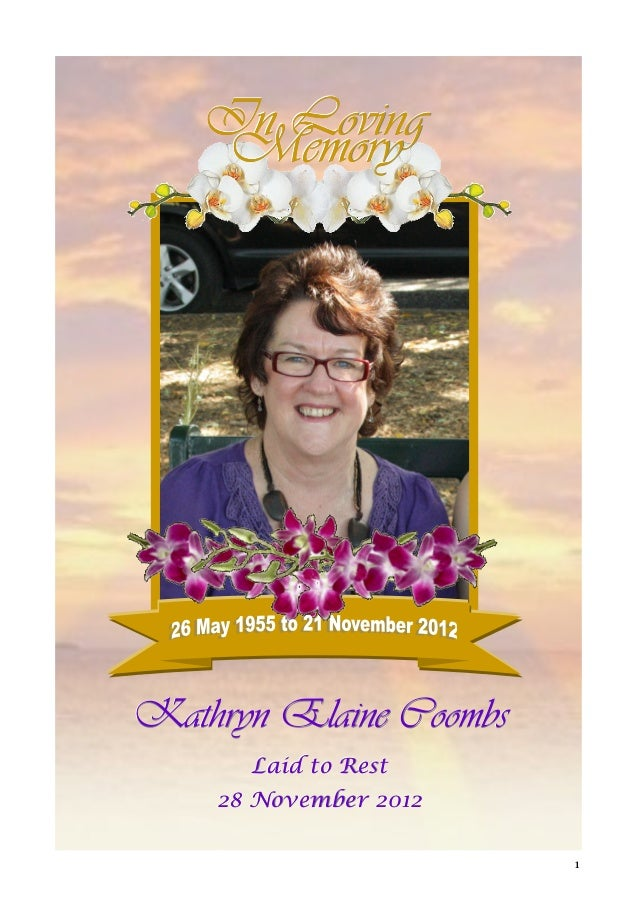 In Loving    MemoryKathryn Elaine Coombs      Laid to Rest    28 November 2012                        1
