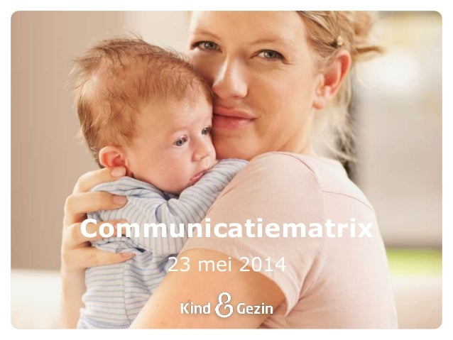 23 mei 2014 Communicatiematrix