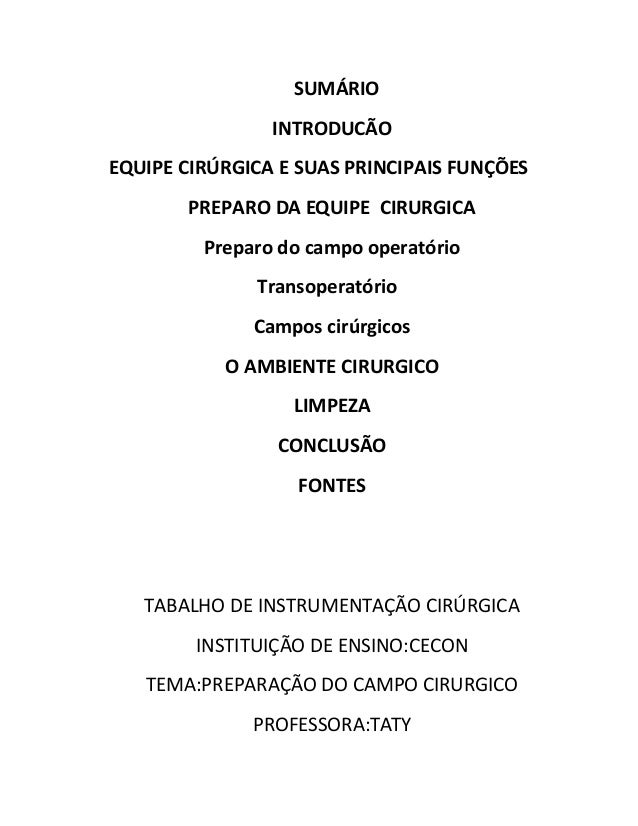 SUMÁRIO  INTRODUCÃO  EQUIPE CIRÚRGICA E SUAS PRINCIPAIS FUNÇÕES  PREPARO DA EQUIPE CIRURGICA  Preparo do campo operatório ...