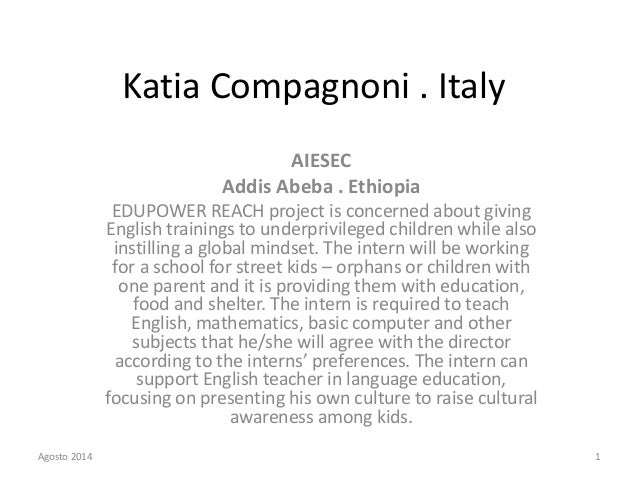 Katia Compagnoni . Italy AIESEC Addis Abeba . Ethiopia EDUPOWER REACH project is concerned about giving English trainings ...